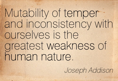 Quotation-Joseph-Addison-temper-weakness-human-nature-Meetville-Quotes-141797
