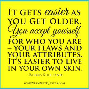 Acceptance-quotes-accept-yourself-quotes-get-older-quotes-aging-quotes-Barbra-Streisand-Quotes-300x300