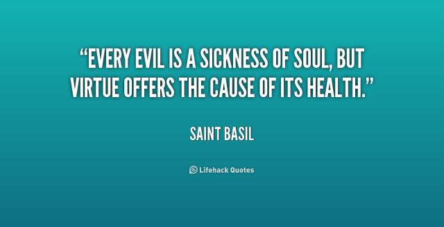 quote-Saint-Basil-every-evil-is-a-sickness-of-soul-167296