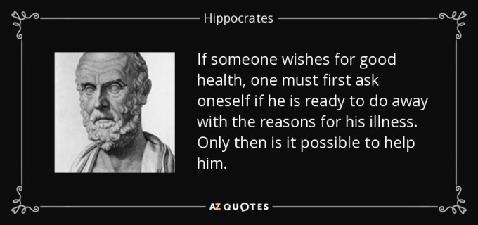 quote-if-someone-wishes-for-good-health-one-must-first-ask-oneself-if-he-is-ready-to-do-away-hippocrates-81-17-70