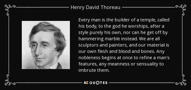 quote-every-man-is-the-builder-of-a-temple-called-his-body-to-the-god-he-worships-after-a-henry-david-thoreau-37-39-57.jpg