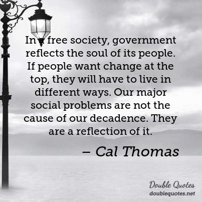 in-a-free-society-government-reflects-the-soul-of-its-people-if-people-want-ch-403x403-nk7ewz